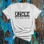 Uncle I'll Be There For You Shirt, Uncle T-Shirt, Favorite Uncle Shirt, Uncle Friends T-shirt, New Uncle Shirt, Uncle Reveal T-shirt
