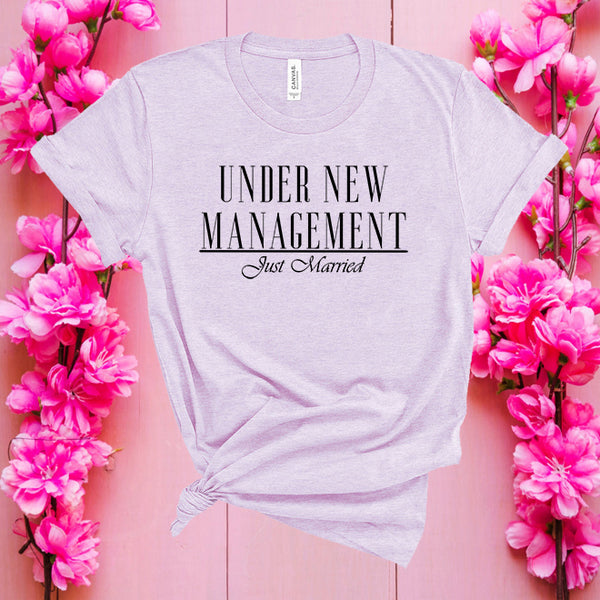 Under new management just married tshirt,wedding bridal party shirt,weekend gifts,holiday shirt,funny sayings shirt,women top,birthday gift