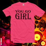You go girl tshirt,feminist shirt,Funny Women shirt,woman tee,Ladies Shirt,Girl power,Women's clothing,Slogan shirt