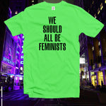 We Should All Be Feminist Tshirt,shirt,Feminist slogan tshirt,Feminism Shirt,Graphic tee