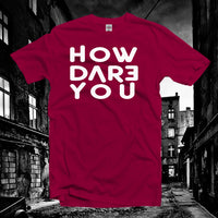 How Dare You Shirt,Girl Power Tshirt,Feminist Shirt,Feminism Tees,Womens Movement Shirt,Feminist T-shirts,Softstyle Unisex Tee