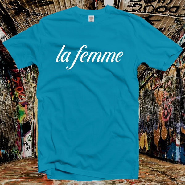La Femme Tshirt,Femme Power,feminist shirt,Funny Women shirt,woman tee,Gift idea,Ladies Shirt,Girl power