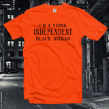 Strong independent black women shirt,graphic tee,womens right,african american single working mom gift,motivational quote,feminist tshirt