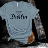 David Allan Coe You don't have to call me Darlin Tshirt,Unisex T-shirt