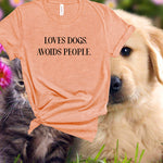 Loves Dogs Avoids People Shirt,Unisex tee,Funny Dog Shirt,Loves Dogs,Introvert Shirt,Avoids People Tee