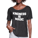 Kindness is Magic Shirt,Woman Flowy T-Shirt - charcoal gray