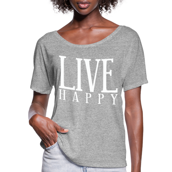 Live Happy Shirt, Super Soft T-Shirt,Woman Flowy T-Shirt - heather gray