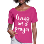 Living On a Prayer T-shirt,Woman Flowy T-Shirt - dark pink