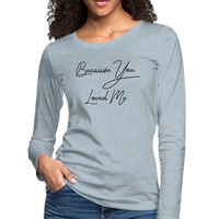 Celine Dion,Because You Loved Me,Music Inspired tee,Las Vegas Trip Shirt,Couple Tee,Women's Premium Long Sleeve T-Shirt - imagineshops