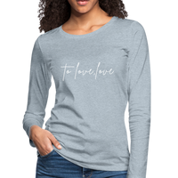 Selena Gomez,To Love Love,Lyrics Shirt,Women's Premium Long Sleeve T-Shirt - imagineshops