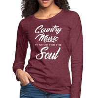 Country music is good for the soul,Women's Premium Long Sleeve T-Shirt - imagineshops