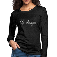 Life Changes Tshirt,Country Girl Shirt,Concert Tee,Rodeo Shirt,Country Music Festival,Women's Premium Long Sleeve T-Shirt - imagineshops