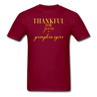 Thankful For Jesus and Pumpkin Spice Unisex Classic T-Shirt - burgundy