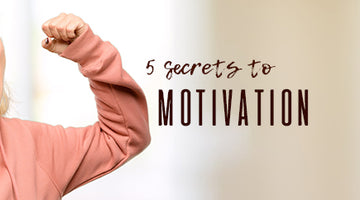 5 Secret Tips to Staying Motivated
