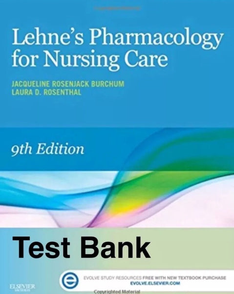 Lehne's Pharmacology for Nursing Care 9th edition Burchum TEST BANK