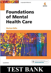 Foundations of Mental Health Care 6th Edition Morrison-Valfre TEST BANK