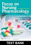 Focus on Nursing Pharmacology 7th edition by Karch TEST BANK
