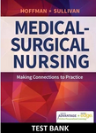 Medical Surgical Nursing Making Connections to Practice Hoffman Sullivan 1st edition Test Bank