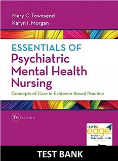 Essentials of Psychiatric Mental Health Nursing 7th Edition Test Bank