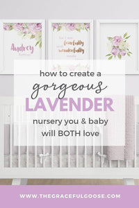 How to create a gorgeous lavender nursery you and baby will BOTH love!