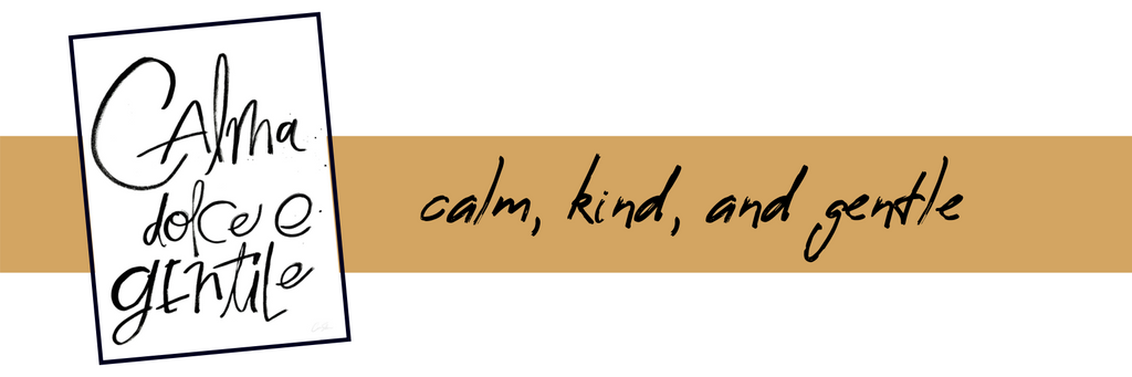 Calm, Kind, and Gentle Print - April Blog Post