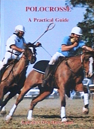 Polocrosse - A Practical Guide
