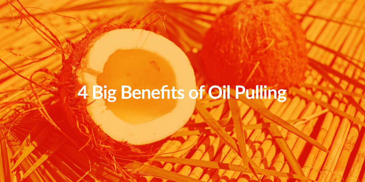 4 Big Benefits Of Oil Pulling