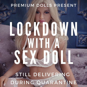 Lockdown with a Sex Doll