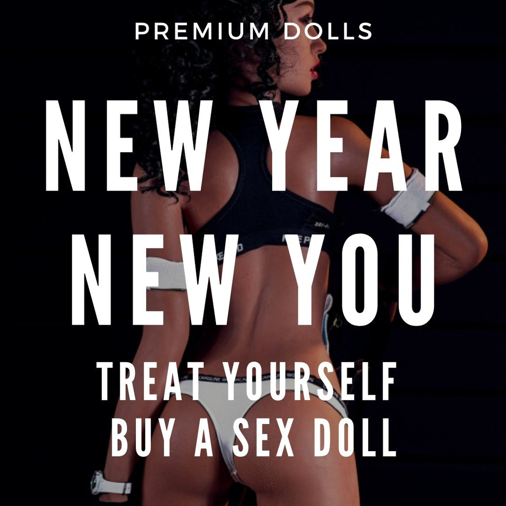 New Year, New You: Why you should get a sex doll for 2020