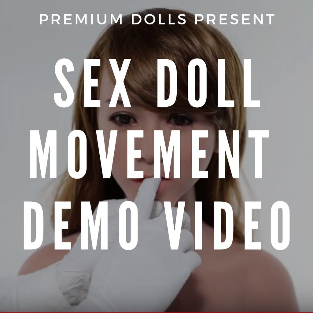 Sex Doll Movement & Feel Video