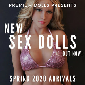 Spring Arrivals - New Sex Dolls!