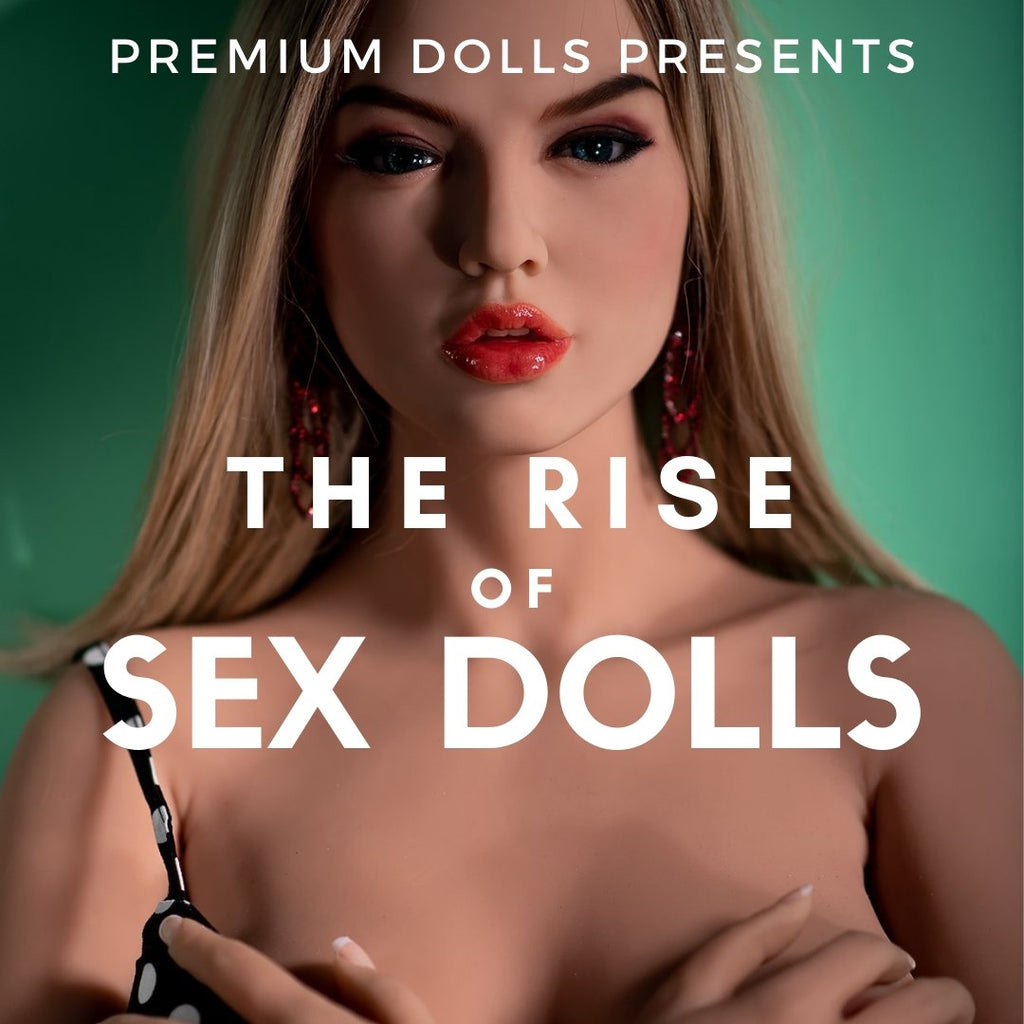 The Rise of Sex Dolls