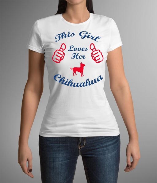 This Girl Loves Her Chihuahua  Women's T-Shirt