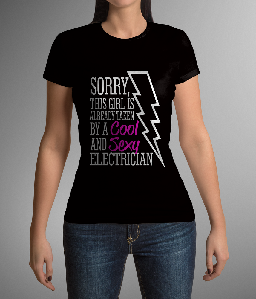 Sorry This Girl Is Already Taken By A Cool And Sexy Electrician Women's T-Shirt