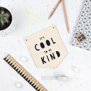 It's Cool To Be Kind Wooden Wall Plaque