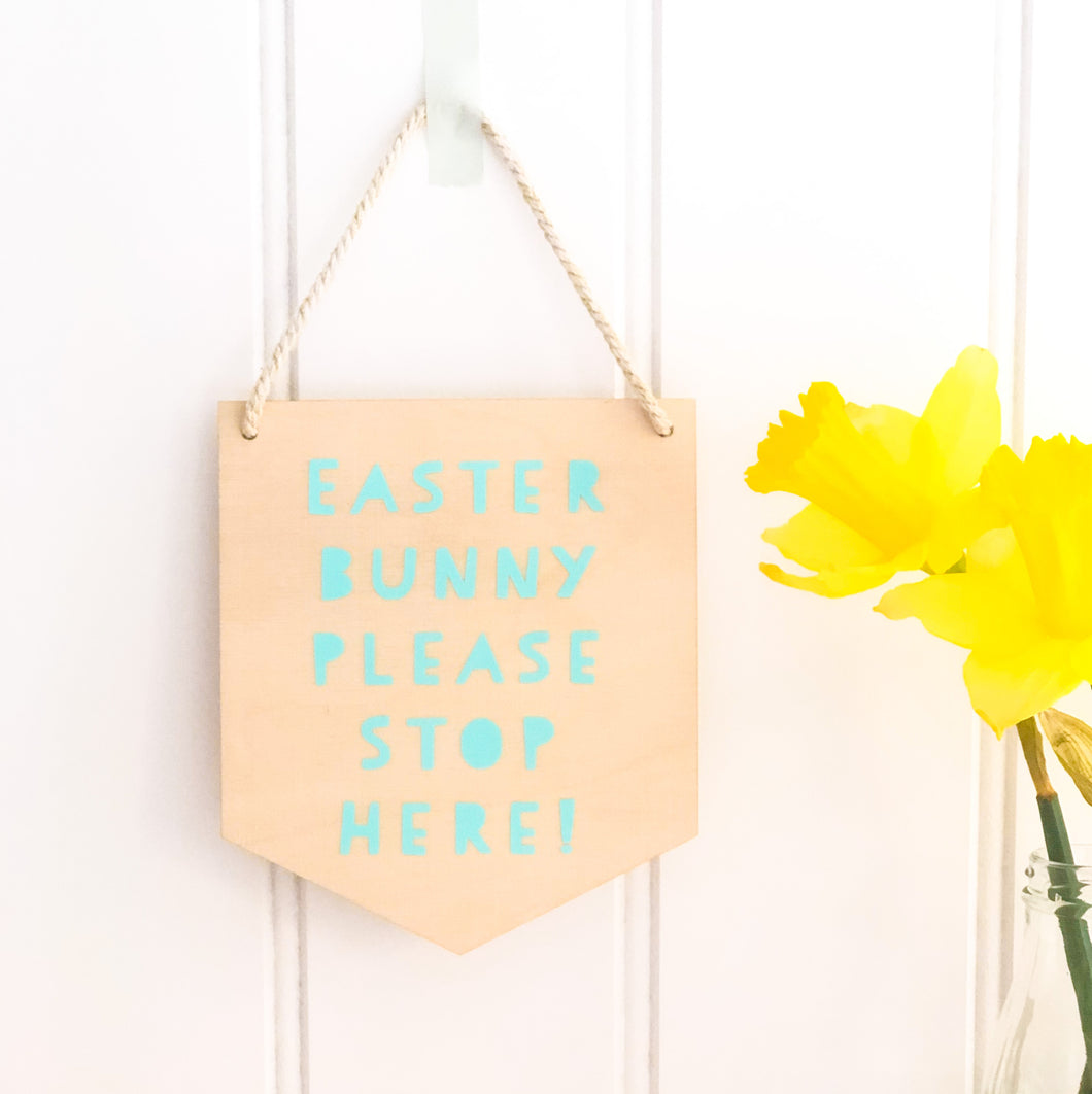 Easter Bunny Please Stop Here Wooden Wall Plaque