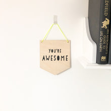 You're Awesome Wooden Plaque