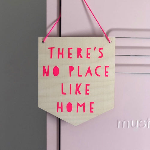 There's No Place Like Home Wooden Plaque
