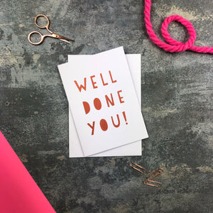 Well Done You!