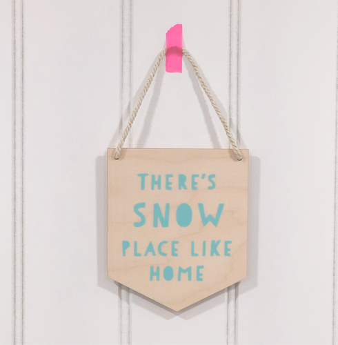There's Snow Place Like Home Wooden Wall Hanging