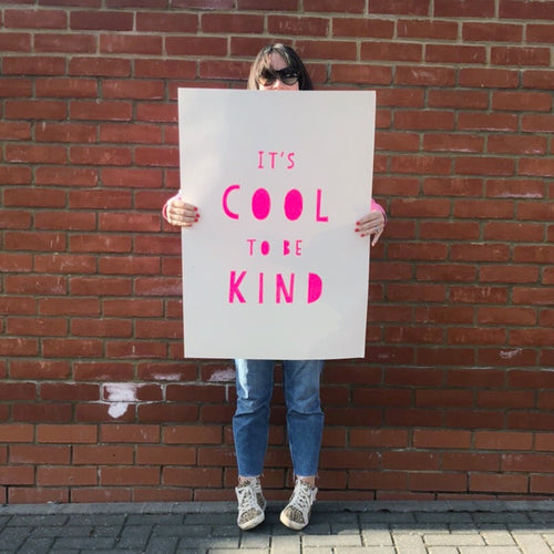 Giant It's Cool To Be Kind! Limited Edition of 10