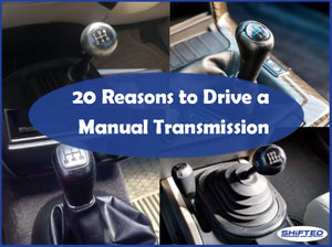 20 Reasons to Drive a Manual Transmission