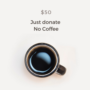 $50 Donate - Hurricane Laura (No Coffee)