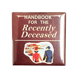 Handbook for the Recently Deceased Magnet - UNMASKED