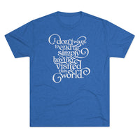 Not Just a Tourist — Mary Oliver Tri-Blend Tee