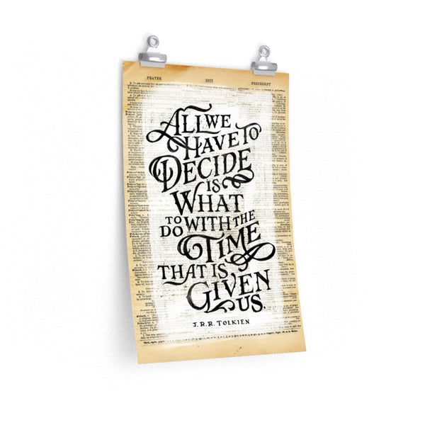 All We Have To Decide — Gandalf Print