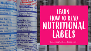 Making Sense Of Nutrition Labels (Part 2 of 3)