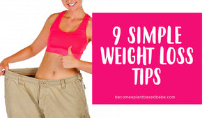 9 Simple Weight Loss Tips (Part 1 of 3)
