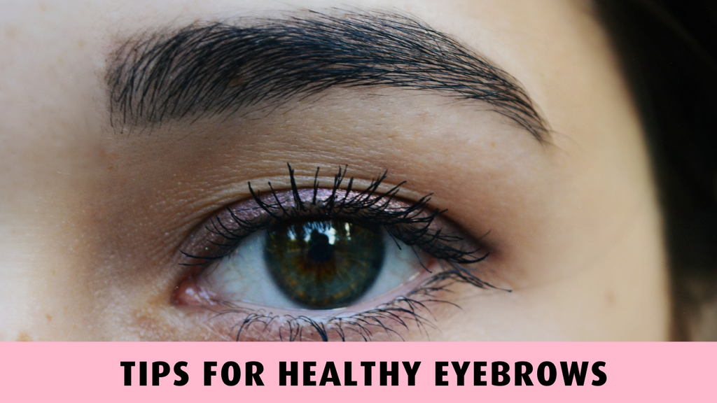 Tips For Healthy Eyebrows