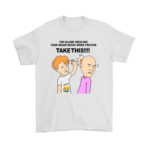 EGGBOY T-SHIRT You Blame Muslims Your Brain Needs More Protein